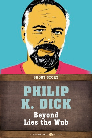 Beyond Lies The Wub - Short Story ebook by Philip K. Dick
