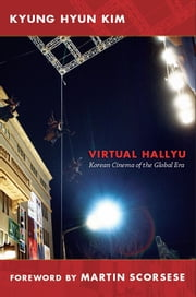 Virtual Hallyu - Korean Cinema of the Global Era ebook by Kyung Hyun Kim