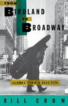 From Birdland to Broadway ebook by Bill Crow