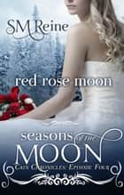 Red Rose Moon ebook by SM Reine