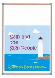 Sally and the Sign People ebook by Rosemary Bach-Holzer