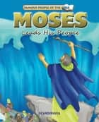 Moses Leads His People ebook by Joy Melissa Jensen, Lu Simi