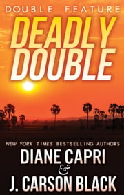 Deadly Double ebook by Diane Capri,J. Carson Black
