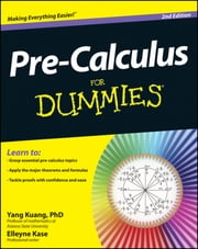 Pre-Calculus For Dummies ebook by Elleyne Kase, Yang Kuang