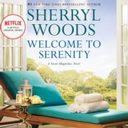 Welcome to Serenity audiobook by Sherryl Woods