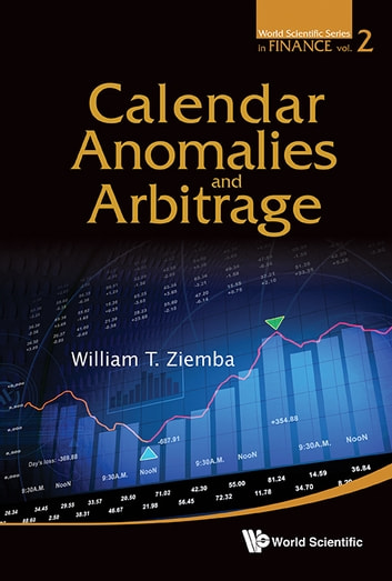 Calendar Anomalies and Arbitrage ebook by William T Ziemba