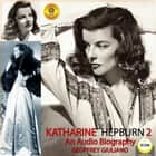 Katharine Hepburn - An Audio Biography 2 audiobook by
