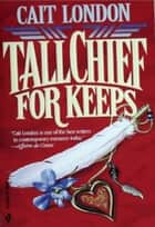 Tallchief for Keeps ebook by Cait London