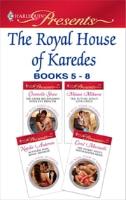 The Royal House of Karedes books 5-8 - A Contemporary Royal Romance ebook by Chantelle Shaw, Melanie Milburne, Natalie Anderson,...