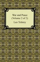 War and Peace (Volume 2 of 2) ekitaplar by Leo Tolstoy