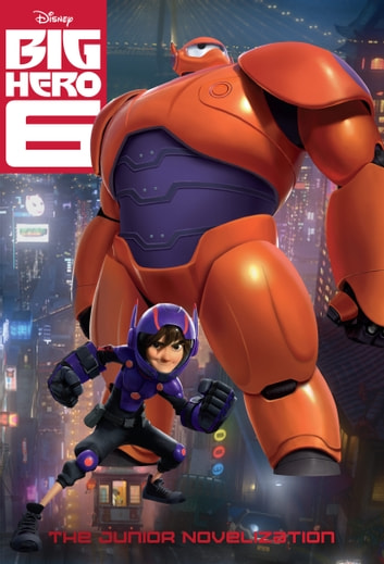Big Hero Six: The Junior Novelization ebook by Disney Book Group