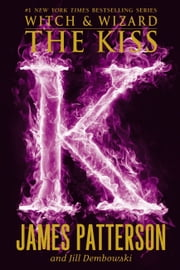 The Kiss ebook by James Patterson,Jill Dembowski