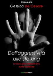 Dall'aggressività allo stalking ebook by Kobo.Web.Store.Products.Fields.ContributorFieldViewModel