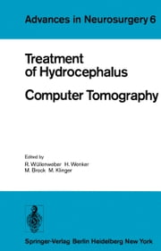 Treatment of Hydrocephalus Computer Tomography - Proceedings of the Joint Meeting of the Deutsche Gesellschaft für Neurochirurgie, the Society of British Neurological Surgeons, and the Nederlandse Vereniging van Neurochirurgen Berlin, May 3–6, 1978 ebook by R. Wüllenweber,H. Wenker,M. Klinger,Mario Kasner