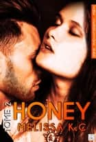 Honey - Tome 2 ebook by Mélissa K.C