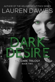 Dark Desire - Dark Trilogy, #2 ebook by Lauren Dawes