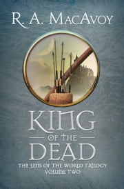 King of the Dead ebook by R. A. MacAvoy