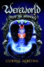 Nest of Serpents ebook by Curtis Jobling