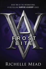 Frostbite - A Vampire Academy Novel ebook by Richelle Mead