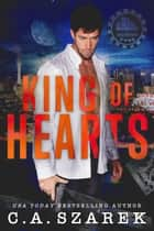 King Of Hearts ebook by C.A. Szarek