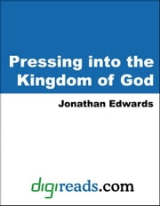 Pressing into the Kingdom of God ebook by Edwards, Jonathan