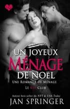 Un joyeux ménage de Noël - Le Key Club ebook by Jan Springer