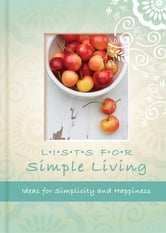 Lists for Simple Living - Ideas for simplicity and happiness ebook by Elmarie Botes