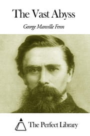 The Vast Abyss ebook by George Manville Fenn