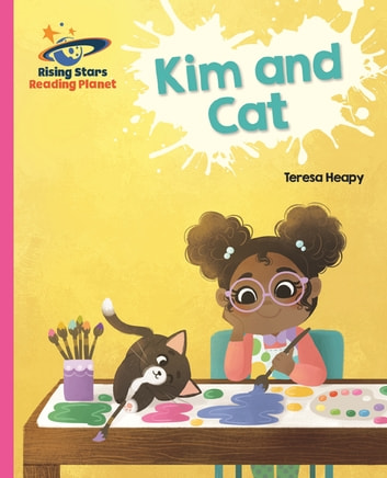 Reading Planet - Kim and Cat - Pink A: Galaxy ebook by Teresa Heapy