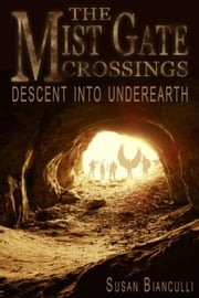 Descent Into Underearth ebook by Bianculli, Susan