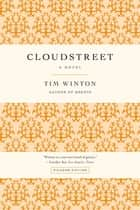Cloudstreet - A Novel ebook by Tim Winton