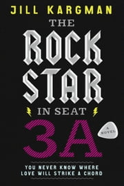 The Rock Star in Seat 3A ebook by Jill Kargman
