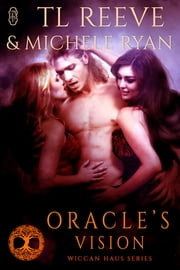 Oracle's Vision (Wiccan Haus #19) ebook by TL Reeve,Michele Ryan