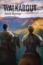 Walkabout ebook by Jack Byrne