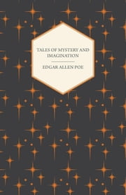 Tales of Mystery and Imagination ebook by Edgar Allen Poe