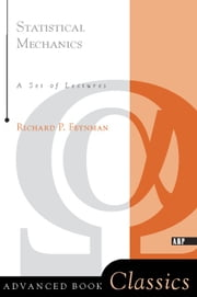 Statistical Mechanics - A Set Of Lectures ebook by Richard P. Feynman