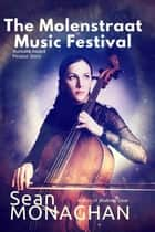 The Molenstraat Music Festival ebook by Sean Monaghan