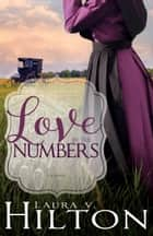Love by the Numbers ebook by Laura V. Hilton