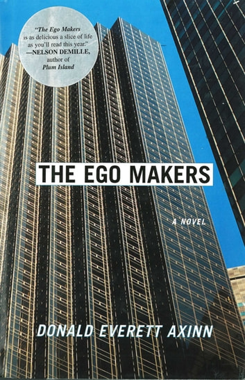 The Ego Makers - A Novel ebook by Donald Everett Axinn