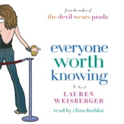 Everyone Worth Knowing luisterboek by Lauren Weisberger