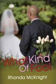 What Kind of Fool ebook by Rhonda McKnight