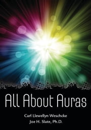 All About Auras ebook by Carl Llewellyn Weschcke,Joe H. Slate, Slate