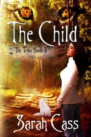 The Child (The Tribe 5) ebook by Sarah Cass