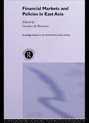 Financial Markets and Policies in East Asia ebook by Gordon De Brouwer