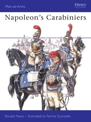 Napoleon's Carabiniers ebook by Ronald Pawly,Patrice Courcelle