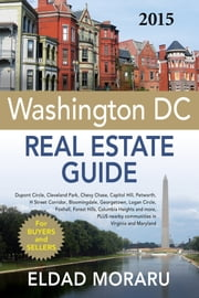 The 2015 Washington DC Real Estate Guide ebook by Eldad Moraru