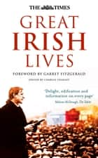 The Times Great Irish Lives ebook by Garret FitzGerald,Charles Lysaght