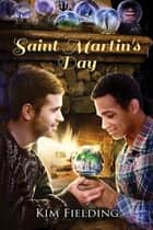 Saint Martin's Day ebook by Kim Fielding