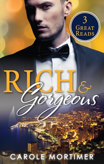 Rich And Gorgeous - 3 Book Box Set ebook by Carole Mortimer