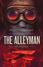 The Alleyman ebook by Pat Kelleher